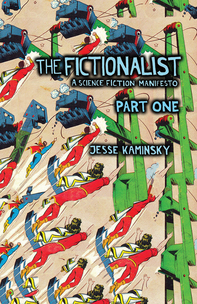 The Fictionalist is a science fiction manifesto in comic book form. I wrote the original text and set it to rearranged panels from European and South American, public domain, mostly pre-war superhero comic books. This is volume One: 52 pages, b/w, color cover, 2015. $10